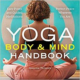 Yoga Body and Mind Handbook: Easy Poses, Guided Meditations, Perfect Peace Wherever You Are 2017 - نورولوژی